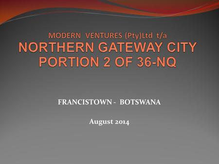 MODERN VENTURES (Pty)Ltd t/a NORTHERN GATEWAY CITY PORTION 2 OF 36-NQ