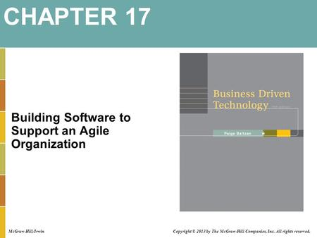 Building Software to Support an Agile Organization CHAPTER 17 Copyright © 2013 by The McGraw-Hill Companies, Inc. All rights reserved. McGraw-Hill/Irwin.