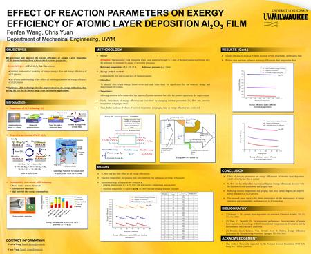 EFFECT OF REACTION PARAMETERS ON EXERGY EFFICIENCY OF ATOMIC LAYER DEPOSITION Al 2 O 3 FILM Fenfen Wang, Chris Yuan Department of Mechanical Engineering,