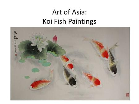 Art of Asia: Koi Fish Paintings. Chinese Koi Fish Meaning: Koi Fish are kept in ponds all over the world, but they have a special meaning in Asia.