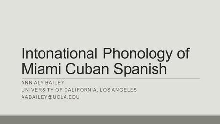 Intonational Phonology of Miami Cuban Spanish