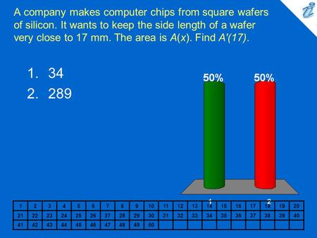 A company makes computer chips from square wafers of silicon. It wants to keep the side length of a wafer very close to 17 mm. The area is A(x). Find A'(17).