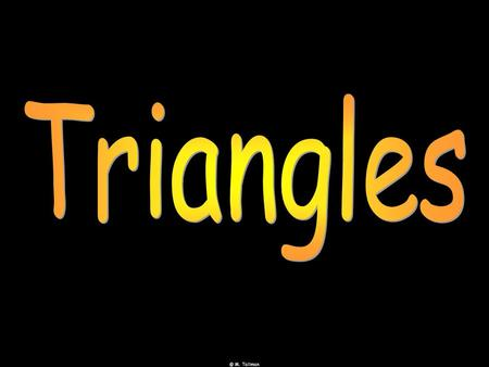 Triangles © M. Tallman.