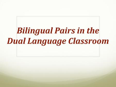 Bilingual Pairs in the Dual Language Classroom