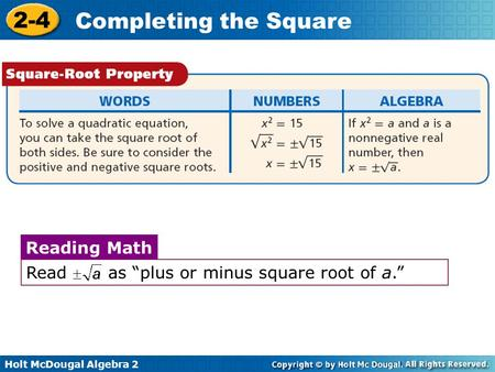 "Read as ""plus or minus square root of a."""