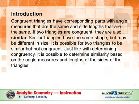 Introduction Congruent triangles have corresponding parts with angle measures that are the same and side lengths that are the same. If two triangles are.