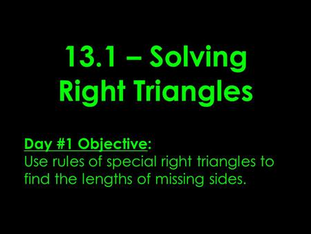 13.1 – Solving Right Triangles