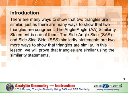Introduction There are many ways to show that two triangles are similar, just as there are many ways to show that two triangles are congruent. The Angle-Angle.