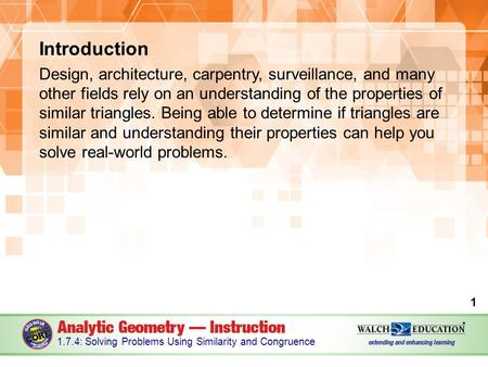 Introduction Design, architecture, carpentry, surveillance, and many other fields rely on an understanding of the properties of similar triangles. Being.