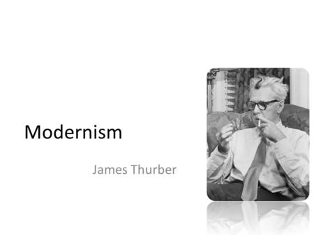 Modernism James Thurber.