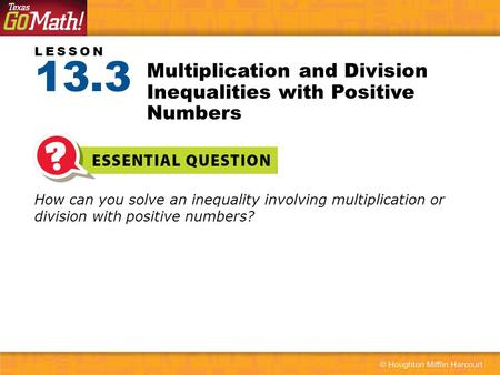 Multiplication and Division Inequalities with Positive Numbers