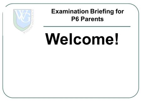 Examination Briefing for