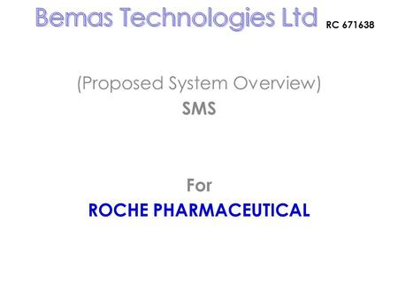 (Proposed System Overview) SMS For ROCHE PHARMACEUTICAL RC 671638.