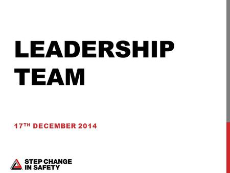 LEADERSHIP TEAM 17 TH DECEMBER 2014. WELCOME AND INTRODUCTIONS LES LINKLATER.