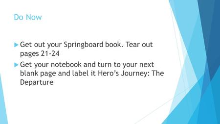 Do Now Get out your Springboard book. Tear out pages 21-24