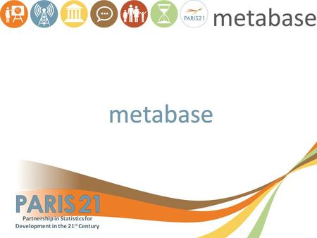 2 …a composition of metadata and database …an information tool on the capacity of a national statistical system …a knowledge hub for innovations in statistics.