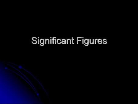Significant Figures. Purpose Significant figures are used with any measurement Significant figures are used with any measurement They tell you something.