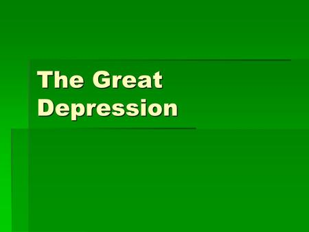 The Great Depression. Causes of the Depression  Overproduction in the 1920's  New technology and agricultural change  Unequal distribution of wealth.