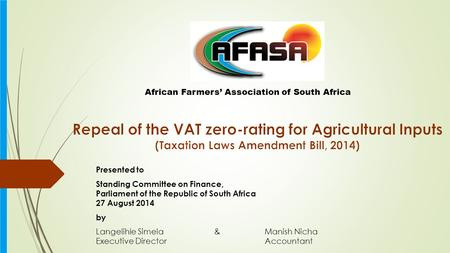 Presented to Standing Committee on Finance, Parliament of the Republic of South Africa 27 August 2014 by Langelihle Simela & Manish Nicha Executive DirectorAccountant.