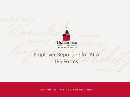 1 Employer Reporting for ACA IRS Forms. 2 Forms Supporting the Affordable Care Act Seven Forms Employer Forms: REQUIRED for all Large Employers as Defined.