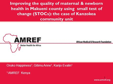 Improving the quality of maternal & newborn health in Makueni county using small test of change (STOCs): the case of Kanzokea community unit Oruko Happiness.