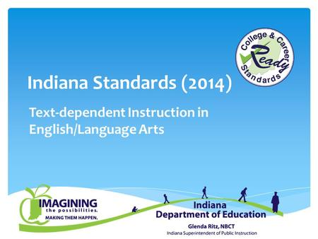Indiana Standards (2014) Text-dependent Instruction in English/Language Arts.
