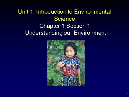 Unit 1: Introduction to Environmental Science