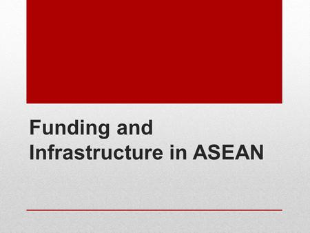 Funding and Infrastructure in ASEAN. MR. BILLY WONG REGIONAL EXECUTIVE, SOUTHEAST ASIA, AECOM CHAIR DR. FAUZIAH ZEN ECONOMIST, ECONOMIC RESEARCH INSTITUTE.