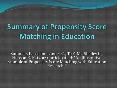 Summary of Propensity Score Matching in Education
