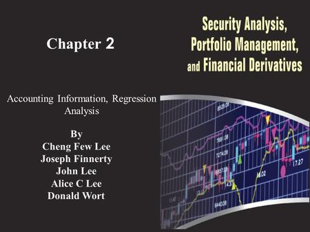 Chapter 2 Accounting Information, Regression Analysis By Cheng Few Lee Joseph Finnerty John Lee Alice C Lee Donald Wort.