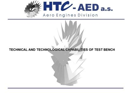 TECHNICAL AND TECHNOLOGICAL CAPABILITIES OF TEST BENCH.