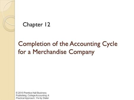 Completion of the Accounting Cycle for a Merchandise Company