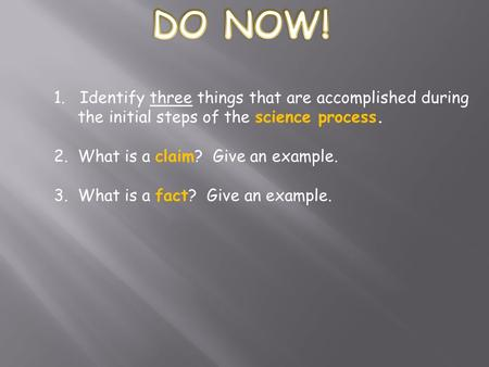 DO NOW! 1. Identify three things that are accomplished during