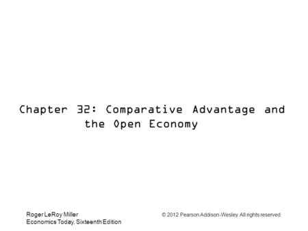 Chapter 32: Comparative Advantage and the Open Economy
