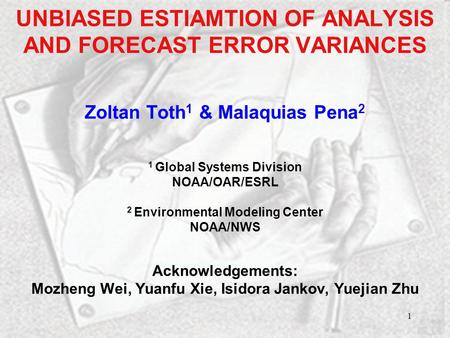 UNBIASED ESTIAMTION OF ANALYSIS AND FORECAST ERROR VARIANCES