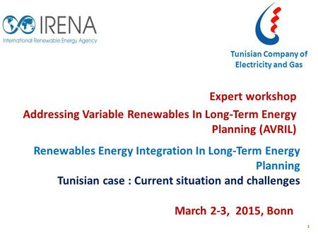 1 March 2-3, 2015, Bonn Expert workshop Addressing Variable Renewables In Long‐Term Energy Planning (AVRIL) Renewables Energy Integration In Long‐Term.