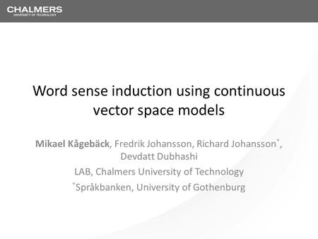 Word sense induction using continuous vector space models