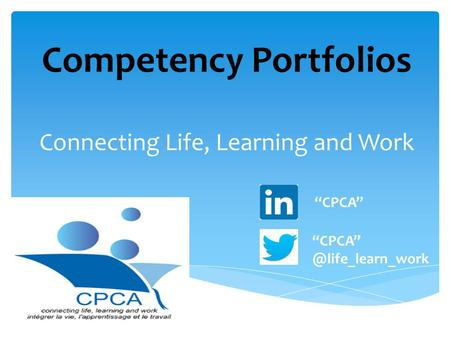 "Competency Portfolios Connecting Life, Learning and Work ""CPCA"""