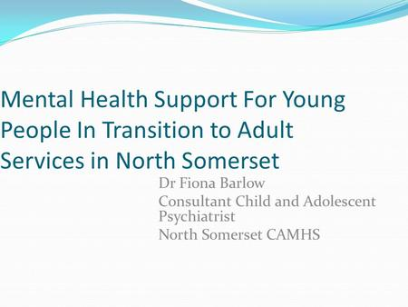 Dr Fiona Barlow Consultant Child and Adolescent Psychiatrist