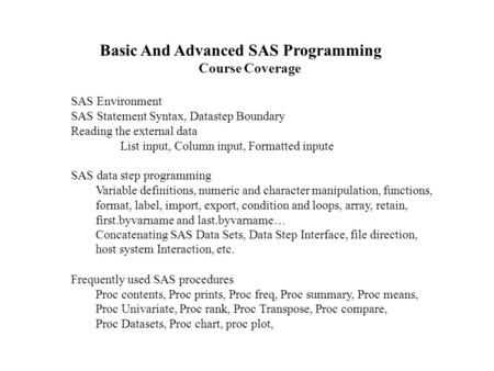 Basic And Advanced SAS Programming