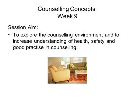 Counselling Concepts Week 9