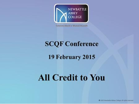 SCQF Conference 19 February 2015 All Credit to You.