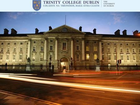David S. Byrne Admissions Liaison Officer. 1. Why Choose Trinity College? 2. Student Support Services 3. Sports, Societies & Entertainment 4. How to Apply.
