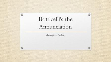Botticelli's the Annunciation Masterpiece Analysis.