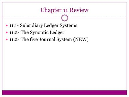 Chapter 11 Review Subsidiary Ledger Systems
