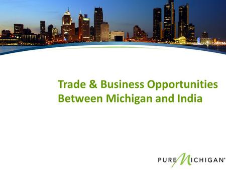 Trade & Business Opportunities Between Michigan and India.