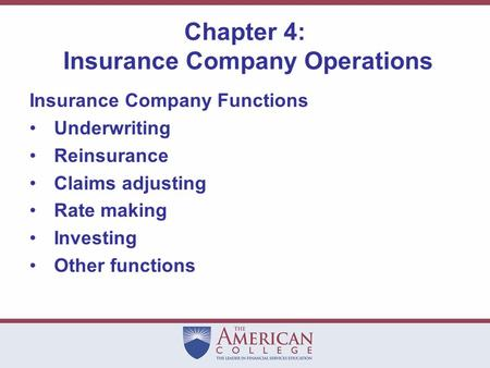 Chapter 4: Insurance Company Operations