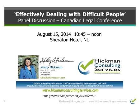 1  'Effectively Dealing with Difficult People' Panel Discussion – Canadian Legal Conference August.