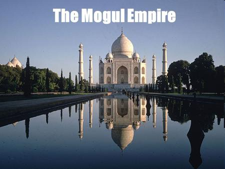 The Mogul Empire.