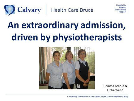 An extraordinary admission, driven by physiotherapists Gemma Arnold & Lizzie Webb.